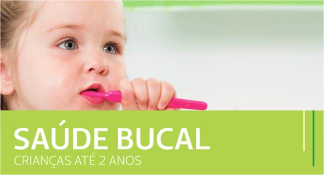 Saúde Bucal: Crianças até 2 Anos
