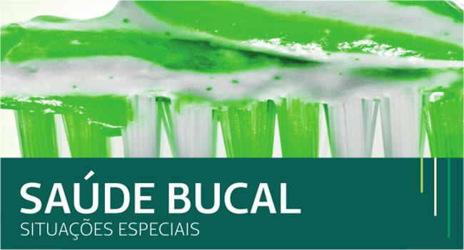 Saúde Bucal: Situações Especiais